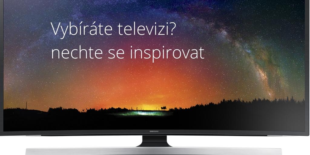 Vybíráte televizi? Nechte se inspirovat těmito Top 10 modely